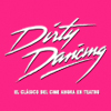 MUSICAL DIRTY DANCING  2017
